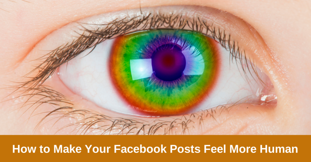 How to Make Your Facebook Posts Feel More Human